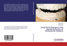 Bookcover of Long-Term Changes in the Dental Occlusion of Orthodontic Subjects