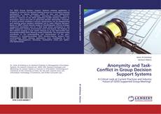 Bookcover of Anonymity and Task-Conflict in Group Decision Support Systems