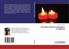 Bookcover of Christian-Muslim Relations in Nigeria