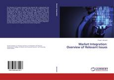 Bookcover of Market Integration: Overview of Relevant Issues