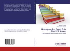 Couverture de Heterojunction Based Thin Film LPG Sensor