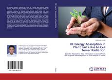 Bookcover of RF Energy Absorption in Plant Parts due to Cell Tower Radiation