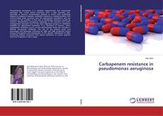 Bookcover of Carbapenem resistance in pseudomonas aeruginosa