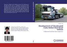 Development of Quadruped Cube Robot And Quad Vehicle kitap kapağı