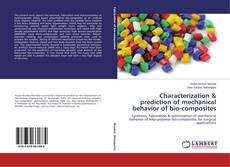 Portada del libro de Characterization & prediction of mechanical behavior of bio-composites