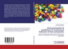 Bookcover of Characterization & prediction of mechanical behavior of bio-composites