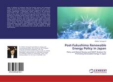 Bookcover of Post-Fukushima Renewable Energy Policy in Japan