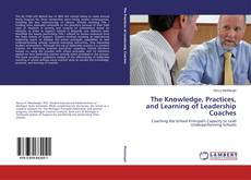 Couverture de The Knowledge, Practices, and Learning of Leadership Coaches