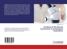 Couverture de Grading of the Breast Carcinoma: A Cytological Evaluation