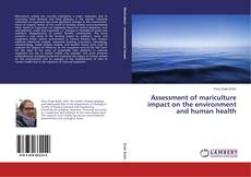 Bookcover of Assessment of mariculture impact on the environment and human health
