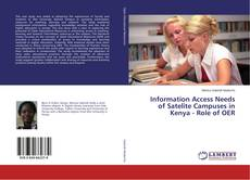 Bookcover of Information Access Needs of Satelite Campuses in Kenya - Role of OER