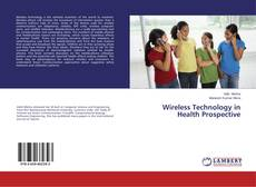 Bookcover of Wireless Technology in Health Prospective