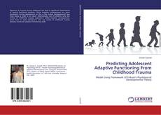 Bookcover of Predicting Adolescent Adaptive Functioning From Childhood Trauma