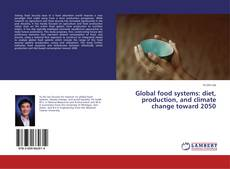 Global food systems: diet, production, and climate change toward 2050 kitap kapağı