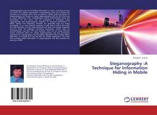 Portada del libro de Steganography :A Technique for Information Hiding in Mobile