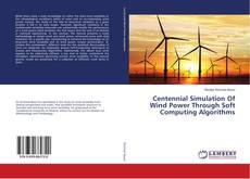 Buchcover von Centennial Simulation Of Wind Power Through Soft Computing Algorithms