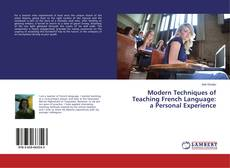 Couverture de Modern Techniques of Teaching French Language: a Personal Experience