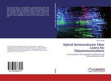 Bookcover of Hybrid Semiconductor Fiber Lasers for Telecommunications