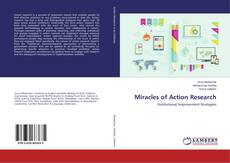 Bookcover of Miracles of Action Research