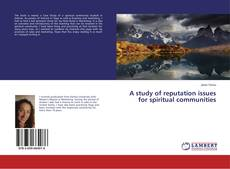 Bookcover of A study of reputation issues for spiritual communities