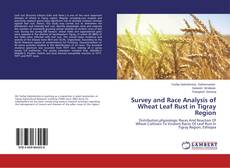 Bookcover of Survey and Race Analysis of Wheat Leaf Rust in Tigray Region