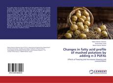 Bookcover of Changes in fatty acid profile of mashed potatoes by adding n-3 PUFAs