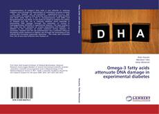 Bookcover of Omega-3 fatty acids attenuate DNA damage in experimental diabetes