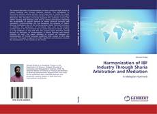 Bookcover of Harmonization of IBF Industry Through Sharia Arbitration and Mediation