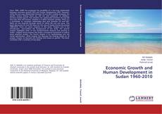 Bookcover of Economic Growth and Human Development in Sudan 1960-2010