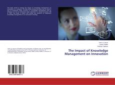 Bookcover of The Impact of Knowledge Management on Innovation