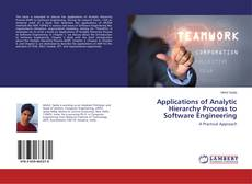 Bookcover of Applications of Analytic Hierarchy Process to Software Engineering
