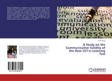 Bookcover of A Study on the Communicative Validity of the New CET-4 Listening Test