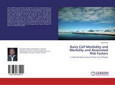 Bookcover of Dairy Calf Morbidity and Mortality and Associated Risk Factors
