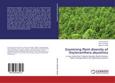 Bookcover of Examining Plant diversity of Oxytenanthera abyssinica