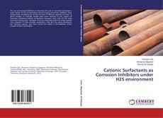 Borítókép a  Cationic Surfactants as Corrosion Inhibitors under H2S environment - hoz
