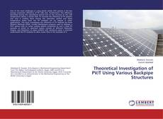 Portada del libro de Theoretical Investigation of PV/T Using Various Backpipe Structures