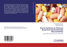 Buccal Systems to Enhance Buspirone Hydrochloride Bioavailability的封面