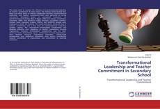 Bookcover of Transformational Leadership and Teacher Commitment in Secondary School