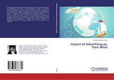 Bookcover of Impact of Advertising on Your Mind