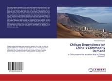 Chilean Dependence on China's Commodity Demand kitap kapağı