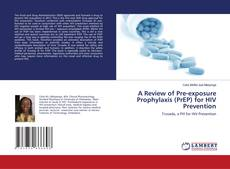 Bookcover of A Review of Pre-exposure Prophylaxis (PrEP) for HIV Prevention