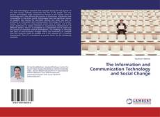 Bookcover of The Information and Communication Technology and Social Change