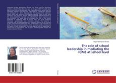The role of school leadership in mediating the IQMS at school level kitap kapağı
