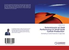 Bookcover of Determinants of Yield Performance In Small Scale Catfish Production