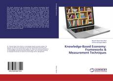 Bookcover of Knowledge-Based Economy: Frameworks & Measurement Techniques