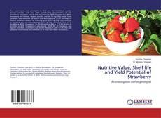 Portada del libro de Nutritive Value, Shelf life and Yield Potential of Strawberry