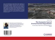 Bookcover of The Economic Cost of Environmental Degradation