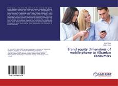 Bookcover of Brand equity dimensions of mobile phone to Albanian consumers