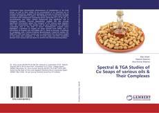 Spectral & TGA Studies of Cu Soaps of various oils & Their Complexes的封面