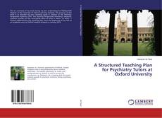 Bookcover of A Structured Teaching Plan for Psychiatry Tutors at Oxford University